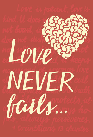 Hand lettering Love never fails with heart. Christian Poster. Biblical background. Declaration of love. Valentine s day. Scripture. Card. Corinthians