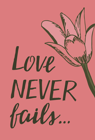 Hand lettering Love never fails with pink lily. Christian Poster. Biblical background. Declaration of love. Valentine s day. Scripture. Card.
