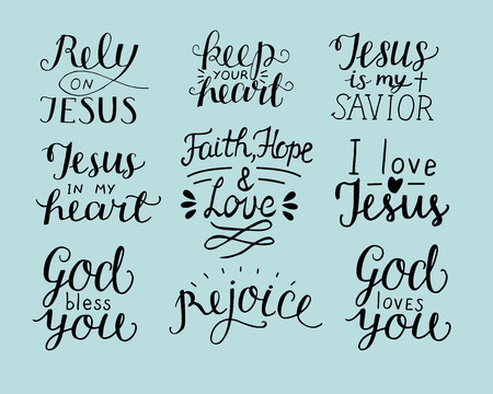 Set of 9 Hand lettering Christian quotes like God bless you, Rely on Jesus, Rejoice, Faith, hope, love, Keep your heart. Biblical background Poster in Modern calligraphy Card Scripture. Ilustração