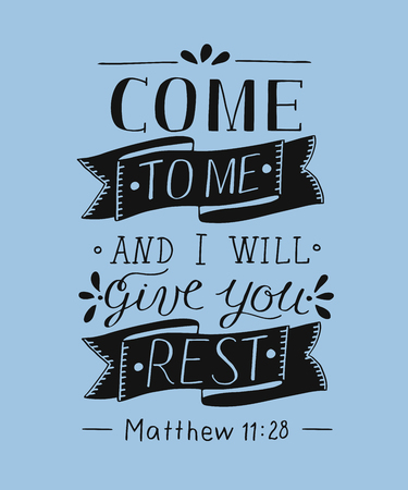 Hand lettering Come to Me and I will give you rest. Biblical background. Christian poster. Vintage. Card. Scripture, Matthew verse.