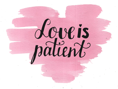 Hand lettering Love is patient. Biblical background. Christian poster. Card. Scripture. Wedding. Valentine s day Corinthians
