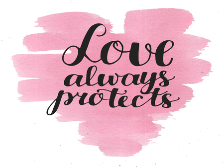 Hand lettering Love always protects. Biblical background. Christian poster. Card. Scripture. Wedding. Valentine s day Corinthians