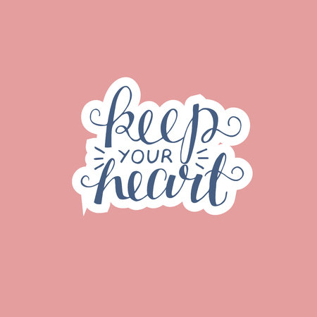 Hand lettering Keep your heart. Biblical background. Christian poster. New Testament. Scripture. Card. Modern calligraphy Graphics Illustration