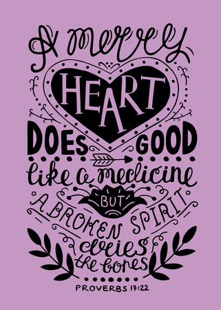 Hand lettering Merry heart does good like medicine, but a crushed spirit dries up the bones. Biblical background. Christian poster. Proverbs. Vintage illustration.