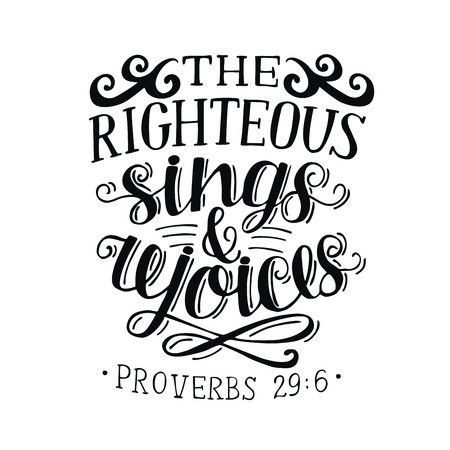 Hand lettering The righteous sings and rejoces. Biblical background. Christian poster. Proverbs. Scripture. Card