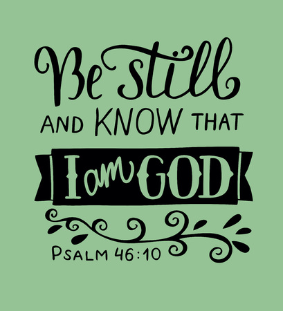 Hand lettering Be still and know that I am God. Biblical background. Christian poster. Quote. Graphics. Scripture. Psalm 向量圖像