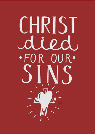 Hand lettering Christ died for our sins, made near cross.