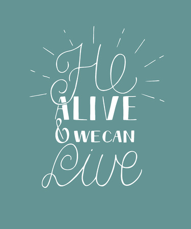 Hand lettering He alive and we can live with rays. Biblical background. Easter. Sunday. Christian poster. New Testament. Illustration