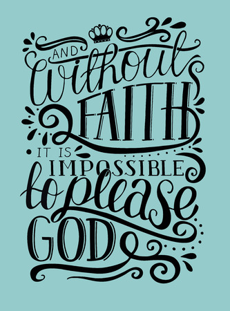 Hand lettering And without faith it is impossible to please God. Biblical background. Christian poster. New Testament. Scripture. Card. Modern calligraphy. Verse Иллюстрация