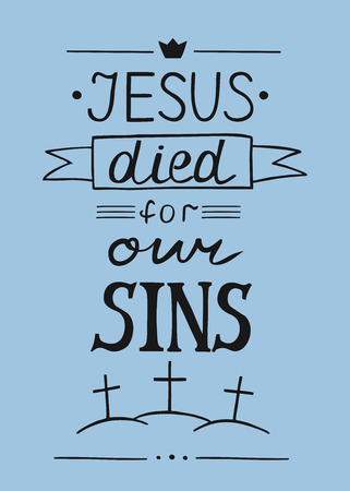 Hand lettering Jesus died for our sins biblical quote vector illustration Illustration