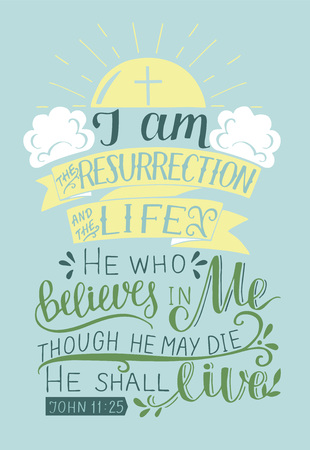 Hand lettering I am the resurrection and the life.Biblical background. New Testament. Christian verse. Scripture. Easter. Card. Greeting. Risen