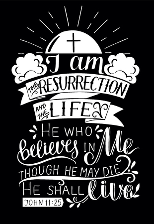Hand lettering I am the resurrection and life. Biblical background. New Testament. Christian verse. Scripture. Easter. Card. Greeting. Risen Illustration