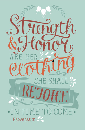 Hand lettering Strength and honor are her clothing, she shall rejoice in time to come with flowers, Biblical quote vector illustration