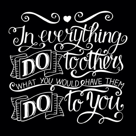 Hand lettering In everything do to others what you would have them do to you. Biblical background. Illustration