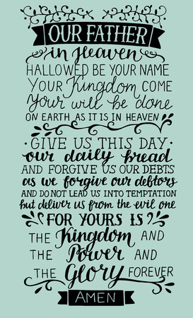 Hand lettering Prayer of the Lord Our Father in heaven. Biblical background.