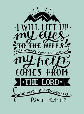 Letras a mano Levantaré mis ojos a las colinas de donde viene mi ayuda con tres montañas. Versículo de la Biblia. Cartel cristiano Caligrafía moderna Sagrada Escritura. Salmo. Citar