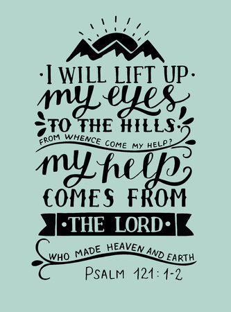 Hand lettering I will lift up my eyes to the hills from whence come my help with three mountains . Bible verse. Christian poster. Modern calligraphy. Scripture. Psalm. Quote Vectores