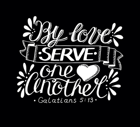Hand lettering By love serve one another. Biblical background. Christian poster. New Testament. Modern calligraphy. Scripture prints. Quote. Bible verse