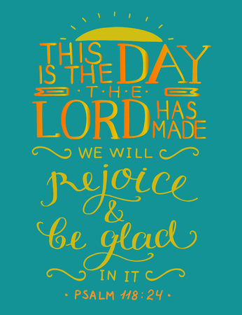 Hand lettering with bible verse This is the day the Lord has made. Psalm. Christian poster.