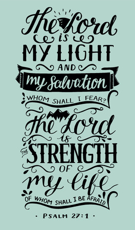 Hand lettering The Lord is my light and my salvation.