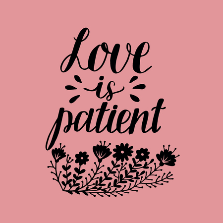 Hand lettering Love is patient. Biblical background. Christian poster. Card. Scripture prints. Wedding. Valentine s day Corinthians