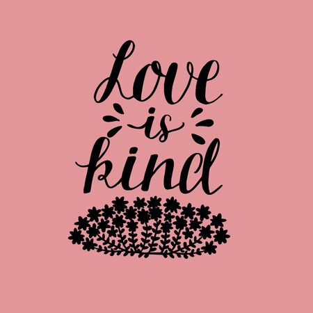 Hand lettering love is kind with flowers. Biblical background. Card, scripture for print wedding and Valentine's day. Stock Illustratie
