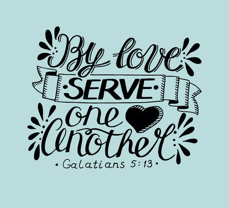 Hand lettering By love serve one another.  Modern calligraphy Vector illustration.