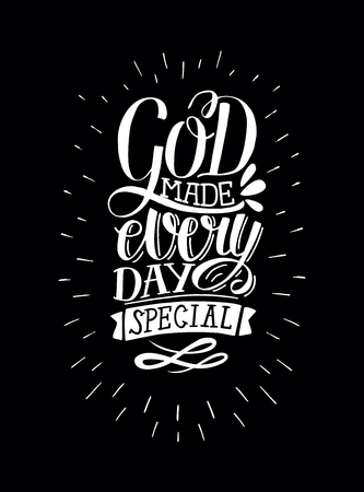 Inspirational quote with hand-lettering God makes every day special. Christian poster. Card. Biblical background. Scripture prints