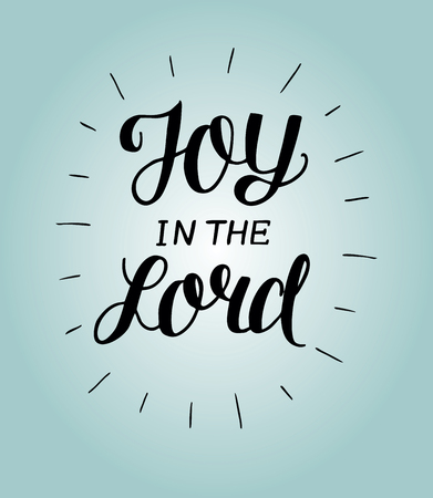 Hand lettering Joy in the Lord Illustration