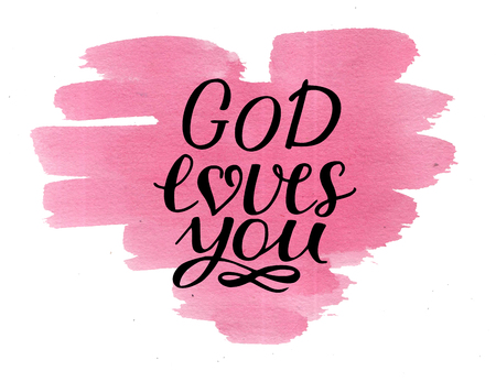 Hand lettering God loves you on watercolor background . Biblical background. Christian poster. Card. Modern calligraphy. Scripture prints Stock Photo