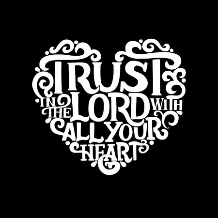 Hand lettering Trust in the Lord with your heart. Biblical background. Christian poster. New Testament. Scripture prints. Card. Modern calligraphy Proverbs Ilustração