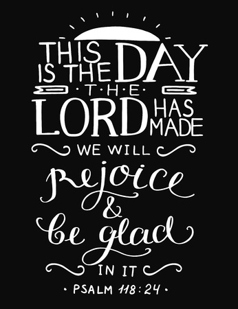 Bible verse This is the day the Lord has made. Psalm. Christian poster. Card. New Testament. Scripture print Illustration