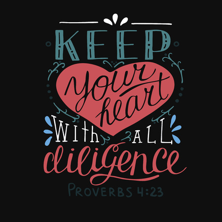 Hand lettering Keep your heart. Biblical background. Christian poster. New Testament. Scripture print. Card. Modern calligraphy Proverbs Graphics Ilustração