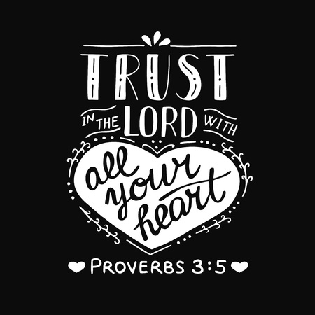 Hand lettering Trust in the Lord with your heart. Biblical background. Christian poster. New Testament. Scripture print. Card. Modern calligraphy Proverbs Vectores