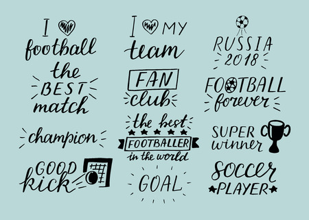 Set of 12 football hand-lettering inscription Russia 2018, Best match, Goal, I love my team, Super winner, Soccer player, Fan club, Champion. World championship. Cup. Icon Symbol
