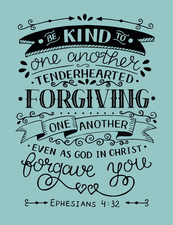 Hand lettering Be kind to one another, tenderhearted, forgiving even as God in Christ forgave you. Bible verse. Christian poster. New Testament. Grapics. Scripture print. Quote. Vectores