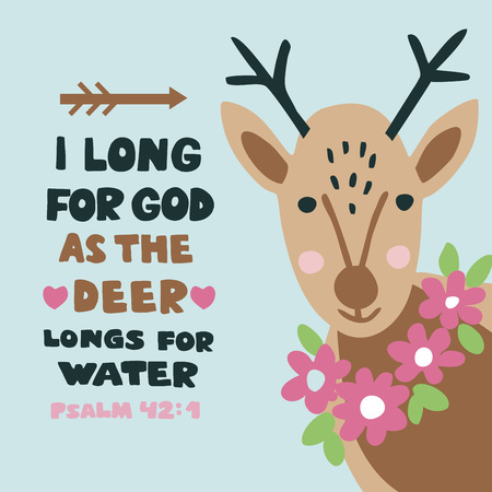 Hand lettering I long for God as the deer longs for water. Biblical background. Christian poster. Scripture print Baby card. Graphics Sunday school Quote Psalm 42 Stock Illustratie