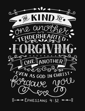 Hand lettering Be kind to one another, tenderhearted, forgiving even as God in Christ forgave you. Bible verse. Christian poster. New Testament.