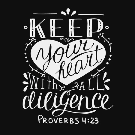 Hand lettering Keep your heart with all diligance. Biblical background. Christian poster. New Testament. Scripture print. Card. Modern calligraphy Proverbs Quote