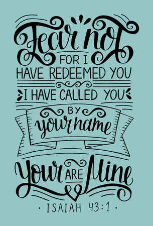 Hand lettering Fear not, for I have redeemed yu, called by your name. Bible verse. Christian poster. Modern calligraphy. Isaiah. Scripture print. Quotes Çizim