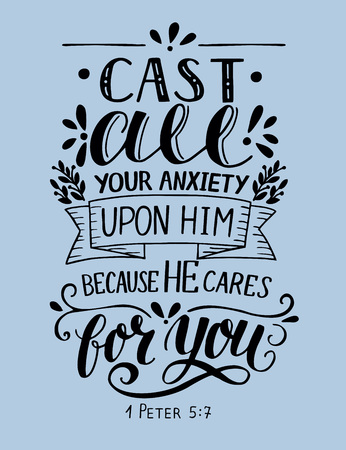 Bible background with hand lettering Cast all your anxiety upon Him, because He cares for you. Christian poster. Verse. Card. Scripture prints. Quote
