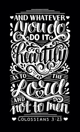 Hand lettering Whatever you do, do it heartily, as to the Lord, not men. Biblical background. Christian poster. Scripture print. Modern calligraphy. Card. Motivational quote. Bible verse. Vintage