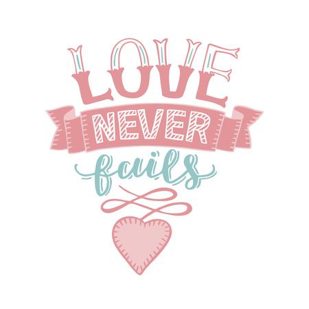 Hand lettering Love never fails with heart. Christian Poster. Biblical background. Declaration of love. Valentine s day. Scripture. Card. Corinthians. Wedding. Retro. Motivational quotes Illusztráció