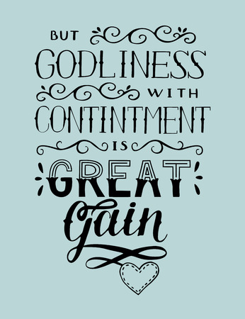 Hand lettering But godliness with contentment is great gain. Biblical background. Christian poster. Scripture print. Card. Bible Verse. Quote. Vintage