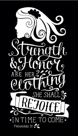 Hand lettering Strength and honor are her clothing, she shall rejoice in time to come with woman s face. Biblical background. Christian poster. Scripture print. Graphics. Card. Proverbs. Vectores