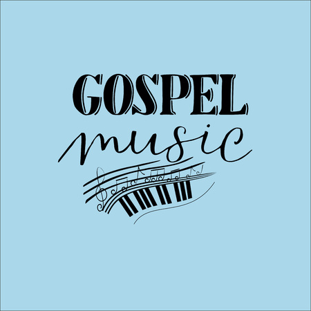 Hand lettering Gospel music, made on a blue background with notes. Biblical background. Christian poster. Symbol. Glorification