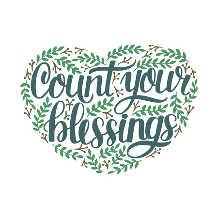 Hand lettering Count your blessing with leaves. Motivation poster. Christian background. Card. Graphics. Scripture print