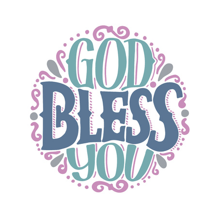 Hand lettering God bless you made on round. Biblical background. Christian poster. Card. Inspirational quotes. Grapics. Scripture print. Vintage Illustration