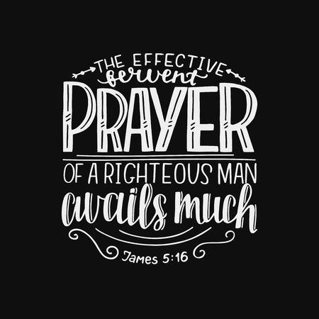 Hand lettering The effective fervent prayer of a righteous man avails much. Biblical background. Christian poster. Scripture prints. Motivational quote. Bible verse. Vintage Illustration