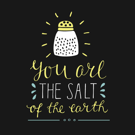 Hand lettering You are the salt of the earth. Biblical background. Christian poster. New Testament. Card. Scripture print. Graphics. Quote. Bible verse
